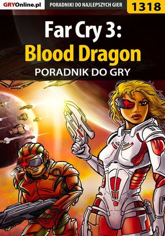 Okładka książki/ebooka Far Cry 3: Blood Dragon - poradnik do gry