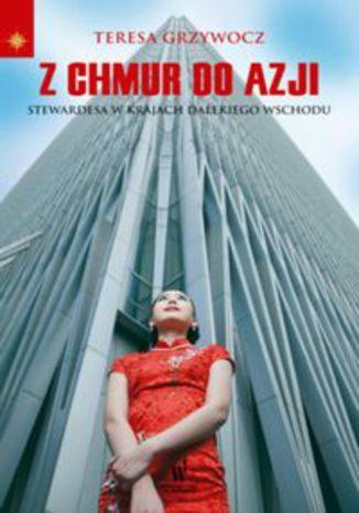 Okładka książki/ebooka Z chmur do Azji. Stewardessa w krajach Dalekiego Wschodu