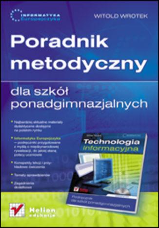 Okładka książki/ebooka Informatyka Europejczyka. Poradnik metodyczny dla szkół ponadgimnazjalnych