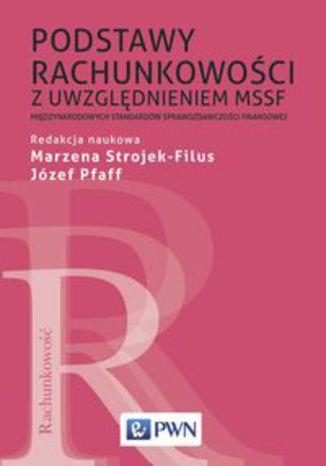 Okładka książki Podstawy rachunkowości z uwzględnieniem MSSF. Międzynarodowych Standardów Sprawozdawczości Finansowej
