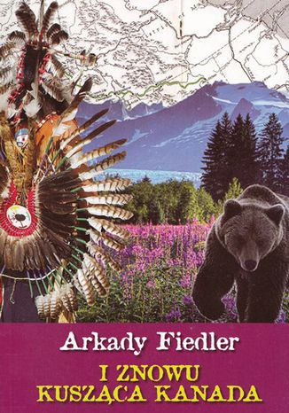 Okładka książki I znowu kusząca Kanada