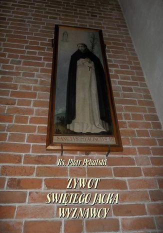 Okładka książki/ebooka Żywot św. Jacka Wyznawcy