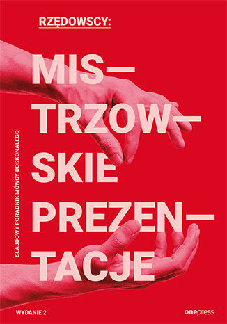Okładka książki/ebooka Mistrzowskie prezentacje. Slajdowy poradnik mówcy doskonałego. Wydanie 2