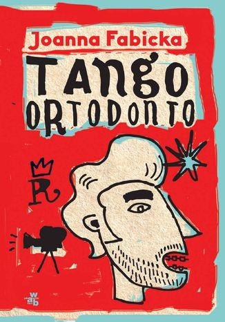 Okładka książki/ebooka Tango ortodonto. T. 4