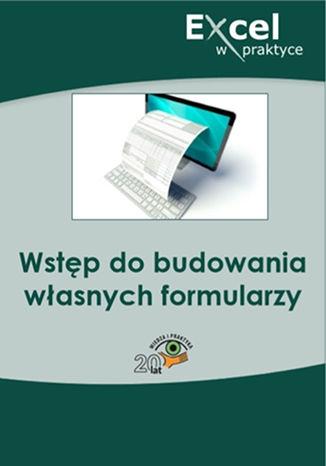 Okładka książki/ebooka Wstęp do budowania własnych formularzy