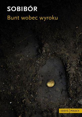 Okładka książki/ebooka Sobibór. Bunt wobec wyroku