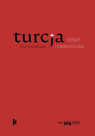 Okładka książki/ebooka Turcja: obłęd i melancholia