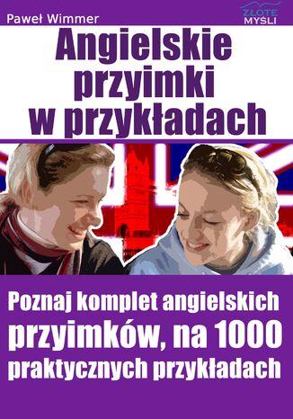Okładka książki/ebooka Angielskie przyimki. Poznaj komplet angielskich przyimków, na 1000 praktycznych przykładach
