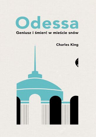 Okładka książki/ebooka Odessa. Geniusz i śmierć w mieście snów