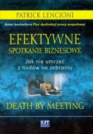 Okładka książki/ebooka Efektywne spotkanie biznesowe. Jak nie umrzeć z nudów na zebraniu
