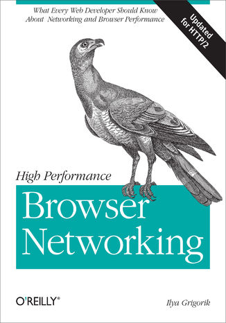 Okładka książki/ebooka High Performance Browser Networking. What every web developer should know about networking and web performance