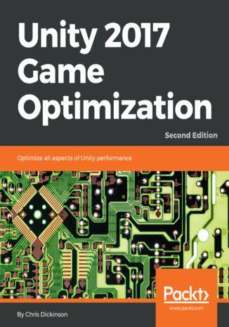 Okładka książki/ebooka Unity 2017 Game Optimization - Second Edition
