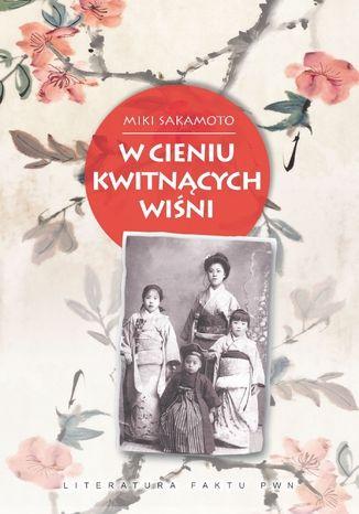 Okładka książki/ebooka W cieniu kwitnących wiśni