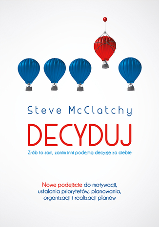 Okładka książki/ebooka Decyduj: Zrób to sam, zanim inni podejmą decyzję za ciebie