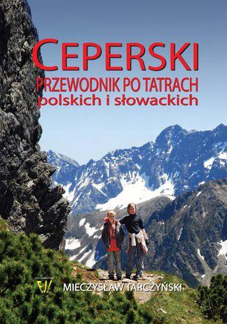 Okładka książki/ebooka Ceperski Przewodnik po Tatrach Polskich i Słowackich