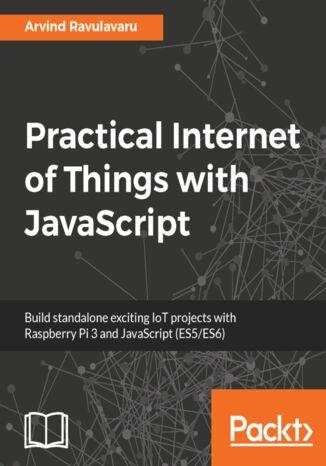 Okładka książki/ebooka Practical Internet of Things with JavaScript