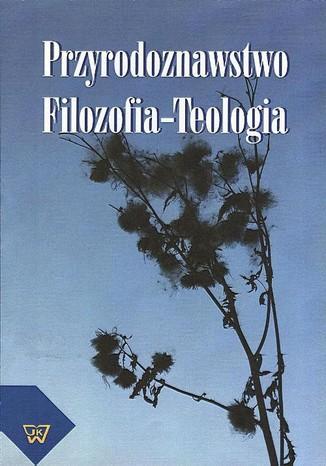 Okładka książki/ebooka Przyrodoznawstwo - Filozofia - Teologia