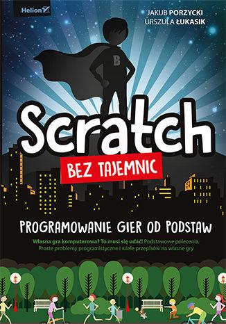 Okładka książki/ebooka Scratch bez tajemnic. Programowanie gier od podstaw