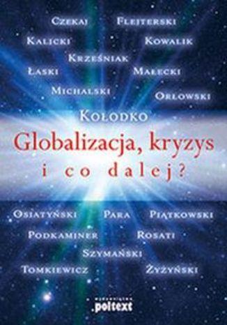 Okładka książki/ebooka Globalizacja, kryzys i co dalej?