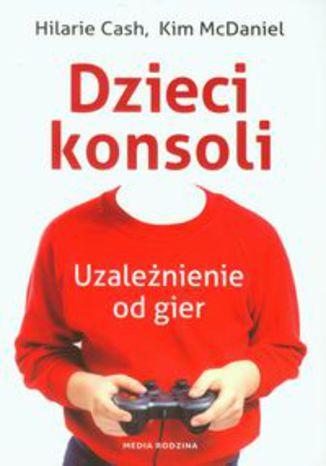 Okładka książki/ebooka Dzieci konsoli. Uzależnienie od gier