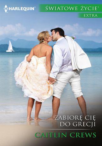 Okładka książki/ebooka Zabiorę cię do Grecji