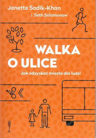 Okładka książki/ebooka Walka o ulice Jak odzyskać miasto dla ludzi