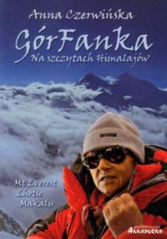 Okładka książki GórFanka. Na szczytach Himalajów
