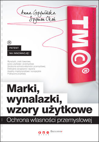 Okładka książki/ebooka Marki, wynalazki, wzory użytkowe. Ochrona własności przemysłowej