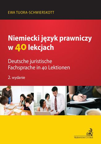 Okładka książki/ebooka Niemiecki język prawniczy w 40 lekcjach. Deutsche juristische Fachsprache in 40 Lektionen