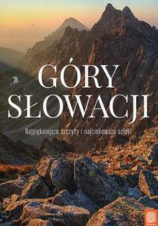 Okładka książki Góry Słowacji Najpiękniejsze szczyty i najciekawsze szlaki