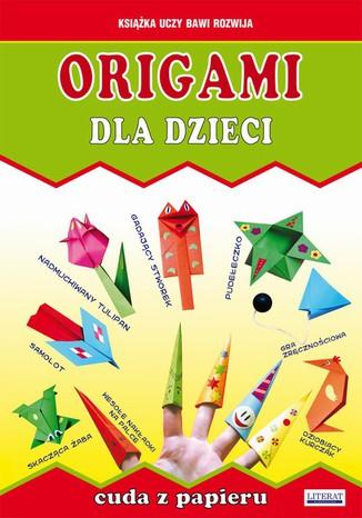 Okładka książki/ebooka Origami dla dzieci. Cuda z papieru