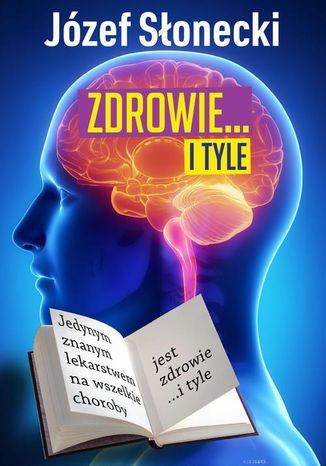 Okładka książki/ebooka Zdrowie... i tyle