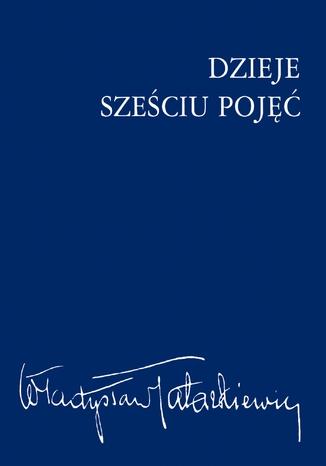 Okładka książki/ebooka Dzieje sześciu pojęć