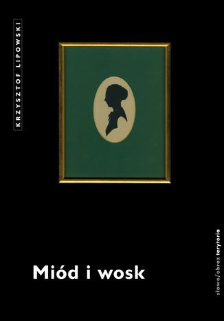 Okładka książki/ebooka Miód i wosk