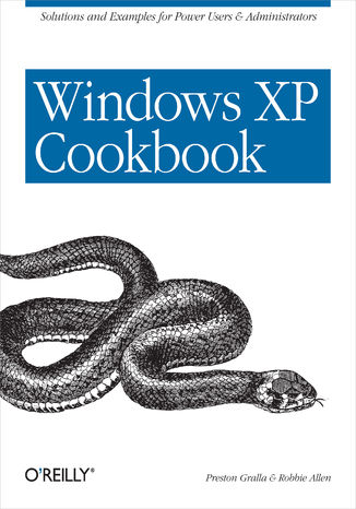 Okładka książki/ebooka Windows XP Cookbook. Solutions and Examples for Power Users & Administrators