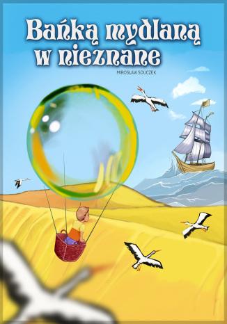 Okładka książki/ebooka Bańką mydlaną w nieznane