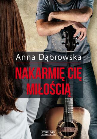 Okładka książki/ebooka Nakarmię cię miłością