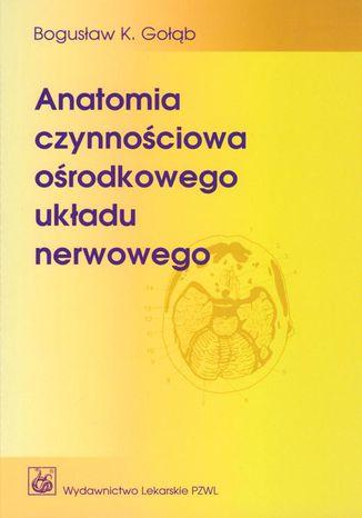 Okładka książki/ebooka Anatomia czynnościowa ośrodkowego układu nerwowego