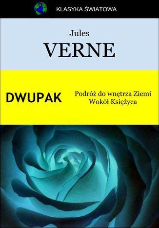 Okładka książki/ebooka Dwupak. Podróż do wnętrza Ziemi. Wokół Księżyca