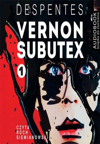 Okładka książki/ebooka Vernon Subutex. Tom 1