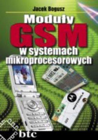 Okładka książki Moduły GSM w systemach mikroprocesorowych
