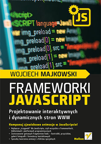 Okładka książki/ebooka Frameworki JavaScript. Projektowanie interaktywnych i dynamicznych stron WWW