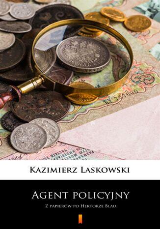 Okładka książki/ebooka Agent policyjny. Z papierów po Hektorze Blau