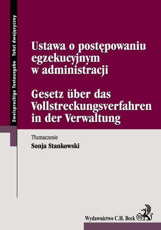 Okładka książki/ebooka Ustawa o postępowaniu egzekucyjnym w administracji Gesetz uber das Vallstreckungsverfahren in der Varwaltung