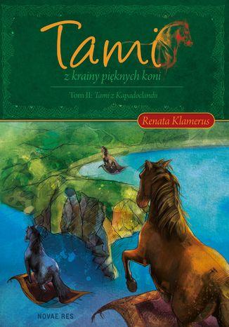Okładka książki/ebooka Tami z Krainy Pięknych Koni. Tom II: Tami z Kapadoclandii