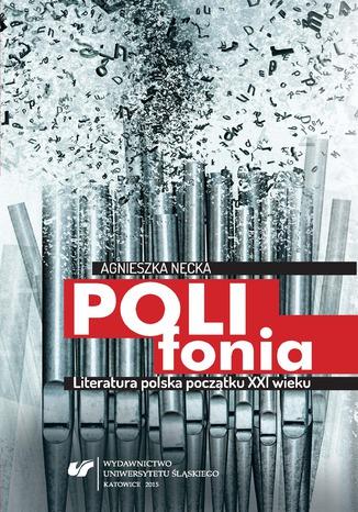 Okładka książki/ebooka Polifonia. Literatura polska początku XXI wieku