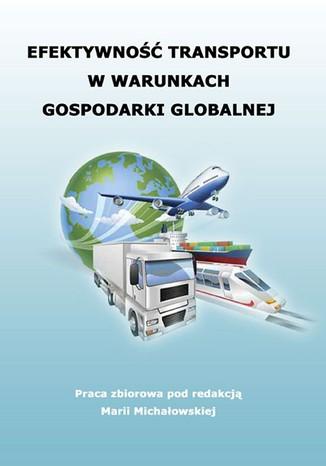 Okładka książki/ebooka Efektywność transportu w warunkach gospodarki globalnej