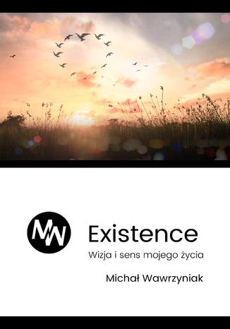 Okładka książki/ebooka Filar 1  Egzystencja  Wizja i sens mojego życia