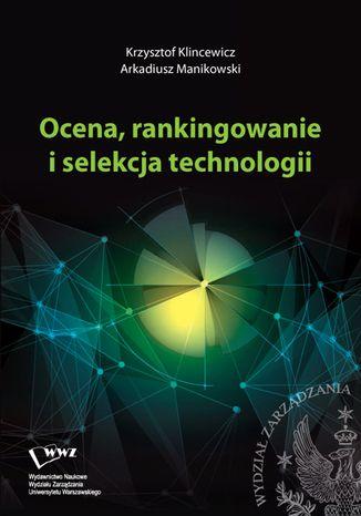 Okładka książki/ebooka Ocena, rankingowanie i selekcja technologii