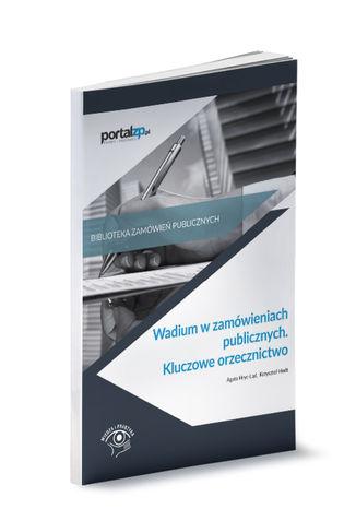 Okładka książki/ebooka Wadium w zamówieniach publicznych. Kluczowe orzecznictwo